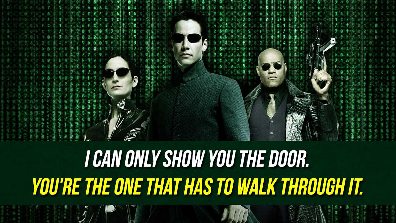 The Matrix quote with Trinity, Neo, and Morpheus standing in front of a wall of code